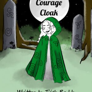 The Courage Cloak by Patricia Reddy